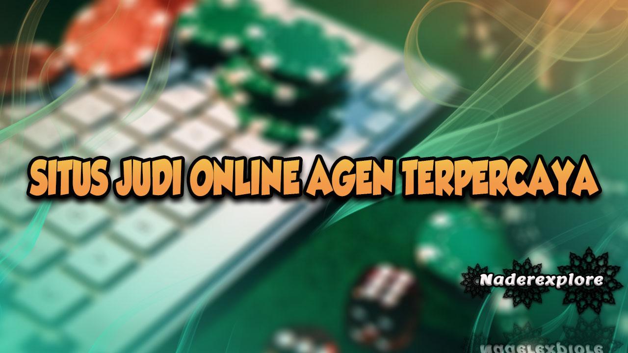 Tips Menemukan Pilihan Situs Judi Online Agen Terpercaya Dan Teraman